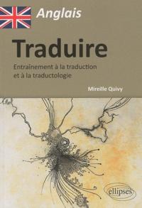 Mireille Quivy - Traduire - Entraînement à la traduction et à la traductologie.