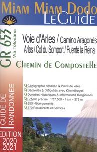 Mireille Retail - Miam Miam Dodo GR 653 Chemin de Compostelle de Arles au col du Somport + la Camino Aragonés du Somport à Puente la Reina.