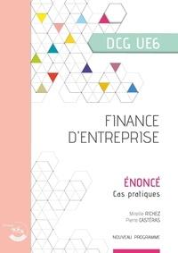 Mireille Richez et Christophe Castéras - Finance d'entreprise UE 6 du DCG - Enoncé.