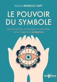 Ebook téléchargement gratuit pdf Le pouvoir du symbole  - Synchronicités, archétypes et mandalas selon l'approche jungienne 9782889057849 PDB iBook (French Edition) par Mireille Rosselet-Capt