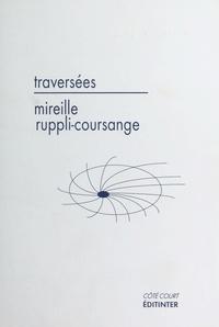 Mireille Ruppli-Coursange - Traversées.