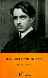 Mireille Sacotte - Alexis Leger (Saint-John Perse).