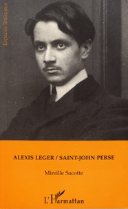 Mireille Sacotte - Alexis Leger / Saint-John Perse.