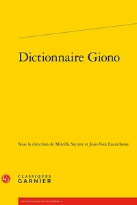 Mireille Sacotte et Jean-Yves Laurichesse - Dictionnaire Giono.