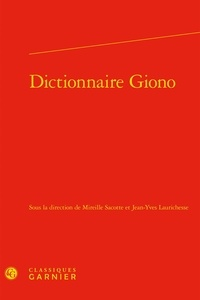 Mireille Sacotte et Jean-Yves Laurichesse - Dictionnaire Giono.