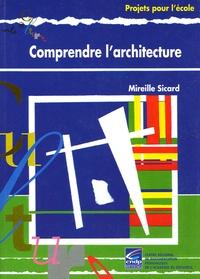 Mireille Sicard - Comprendre l'architecture. 1 Cédérom