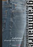 Mireille Tembouret - Grammaire du vêtement occidental - Tome 2, Culotté !.