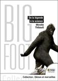 Mireille Thibault - Bigfoot - De la légende à la science.