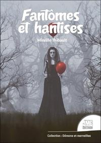 Mireille Thibault - Fantômes et hantises.