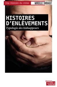 Mireille Thibault - Histoires d'enlèvements - Typologie des kidnappeurs.