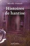 Mireille Thibault - Histoires de hantise.