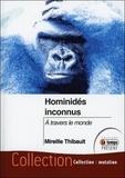 Mireille Thibault - Hominidés inconnus - A travers le monde.