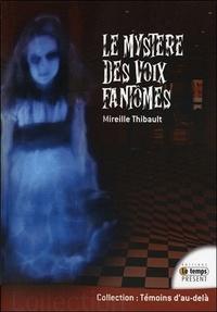 Mireille Thibault - Le mystère des voix fantômes.