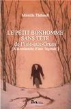 Mireille Thibault - Le petit bonhomme sans tête de l'Isle-aux-grues - A la recherche d'une légende.