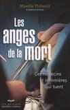 Mireille Thibault - Les anges de la mort - Ces médecins et infirmières qui tuent.