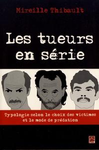 Mireille Thibault - Les tueurs en série - Typologie selon le choix des victimes et le mode de prédation.