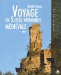 Mireille Thiesse - Voyage en Suisse normande médiévale - Tome 2.