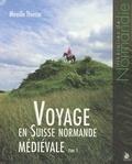 Mireille Thiesse - Voyage en Suisse normande médiévale - Tome 3.