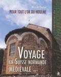 Mireille Thiesse - Voyage en Suisse normande médiévale - Tome 4.