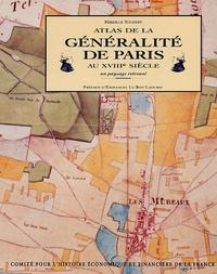 Mireille Touzery - Atlas de la généralité de Paris au XVIIIe siècle - Un paysage retrouvé.