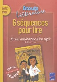 Ucareoutplacement.be 6 séquences pour lire Je suis amoureux d'un tigre de Paul Thiès Cycle 3 niveau 1 Image