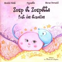 Mireille Valant et Marina Perruchot - Zoup et Zoupette font des étincelles.