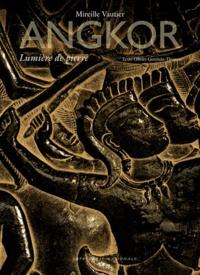 Mireille Vautier - Angkor, lumière de pierre.