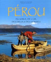 Mireille Vautier - Pérou - Du sable, de l'or, des dieux & des hommes.