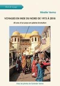 Mireille Verma - Voyages en Inde du Nord de 1973 à 2018 - 45 ans d'un pays en pleine évolution.