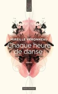 Mireille Véronneau - Chaque heure de danse.