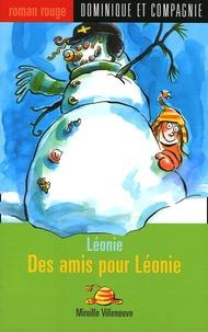 Mireille Villeneuve - Des amis pour Léonie.