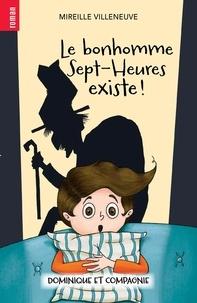 Mireille Villeneuve et Stephanie Mackay - Le bonhomme Sept-Heures existe !.