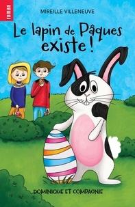 Mireille Villeneuve et Stephanie Mackay - Le lapin de Pâques existe !.