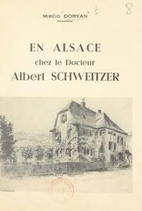 Miréio Doryan et Carry Hess - En Alsace, chez le docteur Albert Schweitzer.