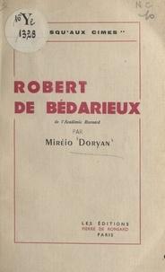 Miréio Doryan et Pierre Marais - Robert de Bédarieux : jusqu'aux cimes.