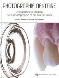 Mirela Feraru et Nitzan Bichacho - Photographie dentaire - Une approche pratique de la photographie et du flux de travail.