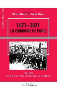 Mirella Mancini et Emilio Gianni - 1871-2021 La Commune de Paris - 150 ans - Les militants du Conseil de la Commune.