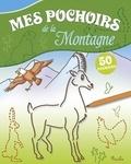 Mirella Menciassi - Mes pochoirs de la montagne - 50 pochoirs.
