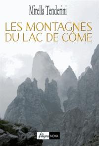 Mirella Tenderini - Les montagnes du lac de Côme.