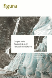 Mirella Vadean et Sylvain David - La pensée écologique et l'espace littéraire.