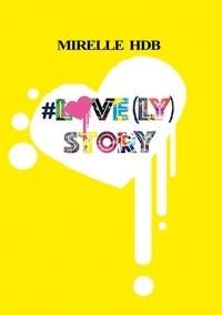 Mirelle HDB - #LOVE(LY) STORY.