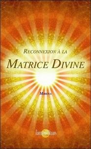 Reconnexion à la matrice divine.pdf