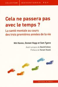 Miri Keren et Doreet Hopp - Cela ne passera pas avec le temps ? - La santé mentale au cours des trois premières années de la vie.
