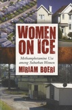 Miriam Boeri - Women on Ice - Methamphetamine Use among Suburban Women.