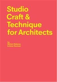 Studio craft & technique for architects - Miriam Delaney |