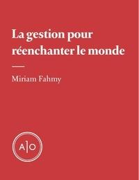 Miriam Fahmy - La gestion pour réenchanter le monde.