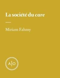 Miriam Fahmy - La société du «care».