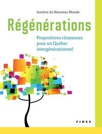 Miriam Fahmy - Régénérations - Propositions citoyennes pour un Québec intergénérationnel.