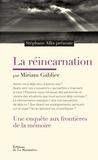 Miriam Gablier - La réincarnation - Une enquête aux frontières de la mémoire.