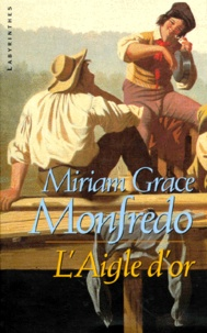 Miriam-Grace Monfredo - L'aigle d'or.
